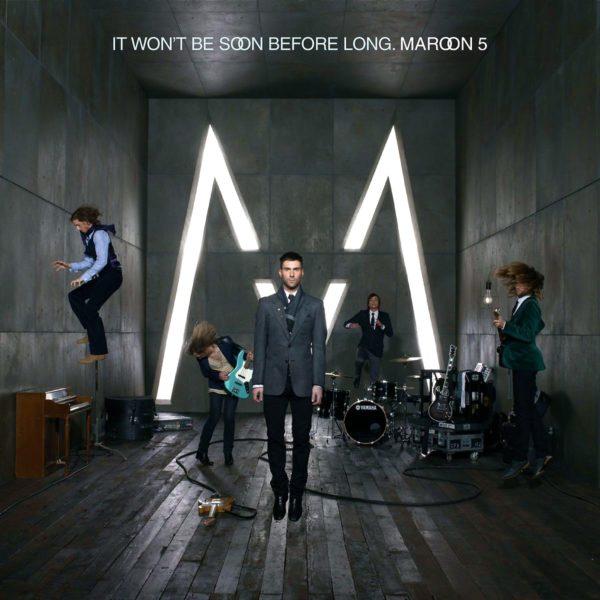 Maroon 5 – It Won't Be Soon Before Long