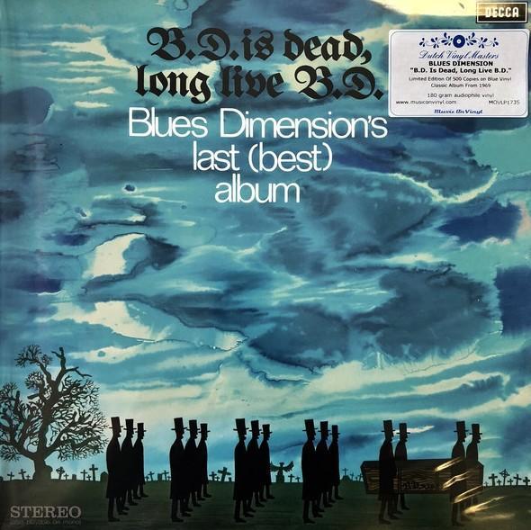 Blues Dimension – B.D. Is Dead, Long Live B.D.