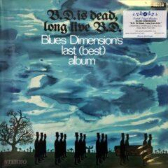 Blues Dimension ‎– B.D. Is Dead, Long Live B.D.