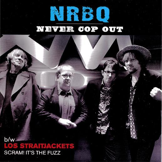 Nrbq - Lost Straitjackets - Never Cop Out - Scram! It's The Fuzz