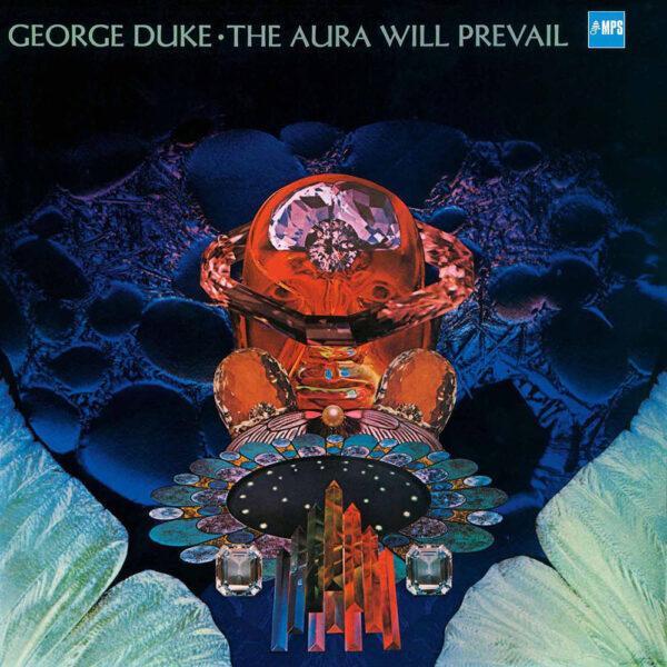 George Duke - Aura Will Prevail