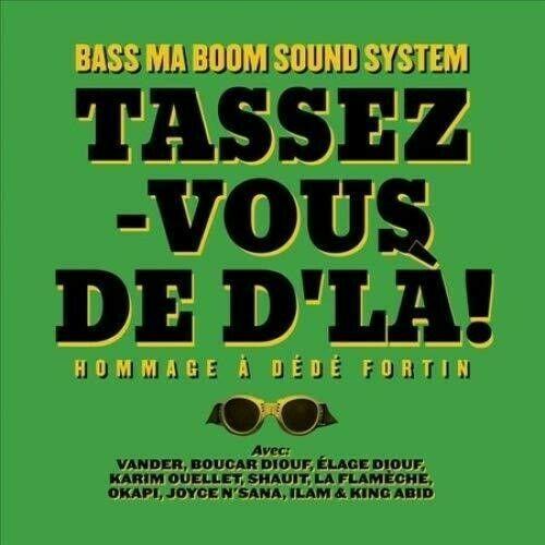 Bass Ma Boom Soundsystem - Tassez-Vous De D'La: Hommage A Dede Forti
