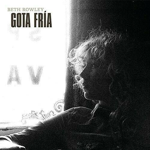 Beth Rowley - Gota Fria