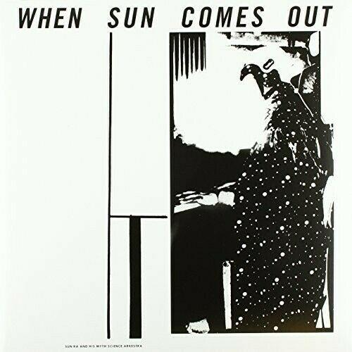 Sun Ra & His Myth Science Arkestra - When Sun Comes Out