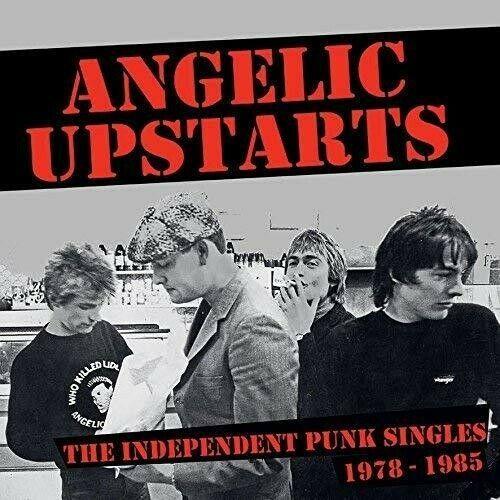 Angelic Upstarts - Independent Punk Singles
