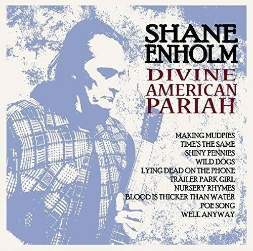 Shane Enholm - Divine American Pariah