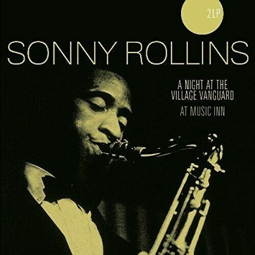 Sonny Rollins - Night At The Village Vanguard / At Music Inn