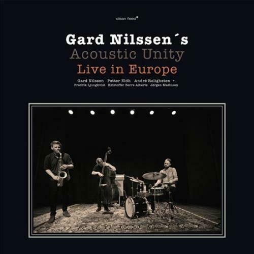 Gard Nilssen - Accoustic Unity: Live In Europe