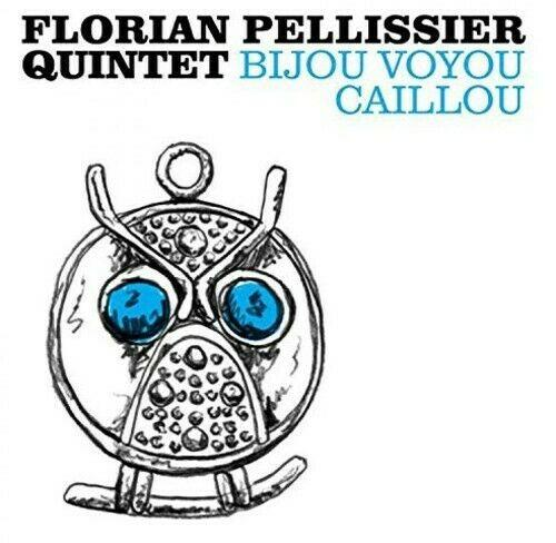 Florian Quintet Pellissier - Bijou Voyou Caillou