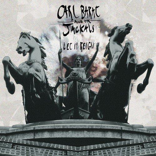 Carl Barat & the Jackals - Let It Reign