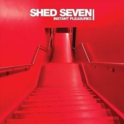 Shed Seven - Instant Pleasures  Infectious