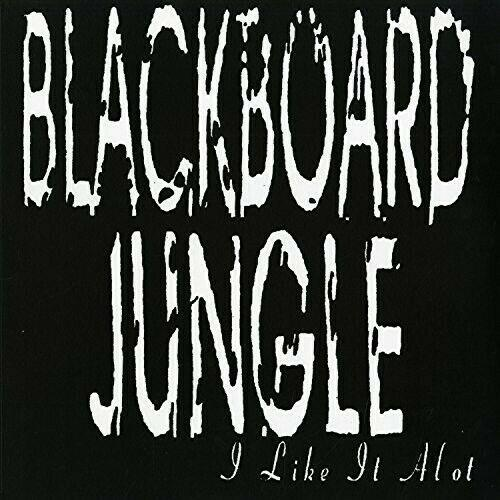 Blackboard Jungle - I Like It Alot