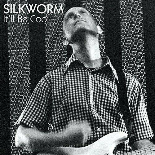 Silkworm - Itll Be Cool