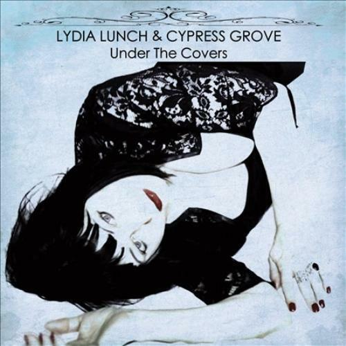 Lydia Lunch & Cypress Grove ‎– Under The Covers
