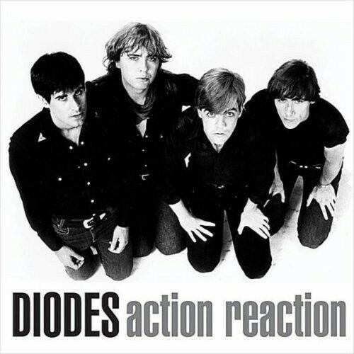 The Diodes - Action / Reaction