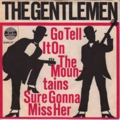Gentlemen ‎– Go Tell It On The Mountains / Sure Gonna Miss Her 7""