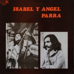 Isabel Y Angel Parra ‎– Isabel Et Angel Parra