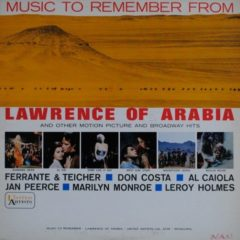 Various ‎– Music To Remember From Lawrence Of Arabia And Other Motion Picture And Broadway Hits