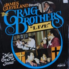 Craig Brothers – James Cleveland Presents The Craig Brothers Live - Work On Me Jesus