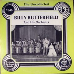 Billy Butterfield ‎– The Uncollected Billy Butterfield And His Orchestra - 1946