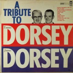 Tommy Dorsey, Jimmy Dorsey ‎– A Tribute To Tommy & Jimmy Dorsey