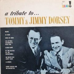 Bobby Krane And His Orchestra ‎– A Tribute To Tommy & Jimmy Dorsey