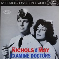 Mike Nichols & Elaine May ‎– Examine Doctors