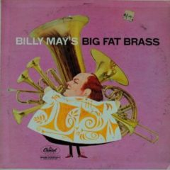 Billy May ‎– Billy May's Big Fat Brass