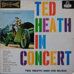 Ted Heath And His Music ‎– Ted Heath In Concert