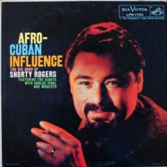 Shorty Rogers ‎– Afro-Cuban Influence