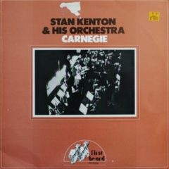 Stan Kenton & His Orchestra ‎– Carnegie