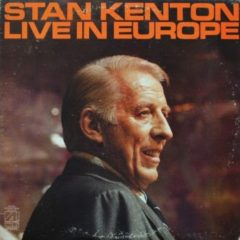 Stan Kenton Orchestra ‎– Live In Europe