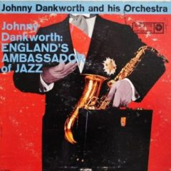 Johnny Dankworth And His Orchestra ‎– Johnny Dankworth: England's Ambassador Of Jazz