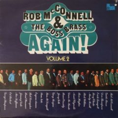 Rob McConnell & The Boss Brass ‎– Again! Volume 2 (1983)