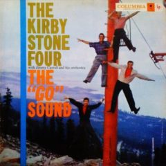 "Kirby Stone Four, The With Jimmy Carroll and His Orchestra ‎– The ""Go"" Sound"