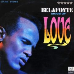Harry Belafonte ‎– Belafonte Sings Of Love