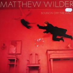 Matthew Wilder ‎– Bouncin' Off The Walls