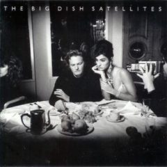 Big Dish ‎– Satellites