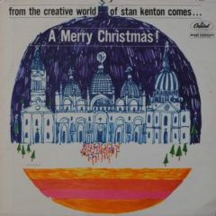 Stan Kenton ‎– From The Creative World Of Stan Kenton Comes... A Merry Christmas!