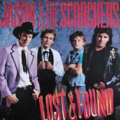 Jason & The Scorchers ‎– Lost & Found