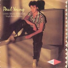 Paul Young - Come Back And Stay 7""