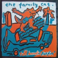 Family Cat ‎– Tell 'Em We're Surfin'