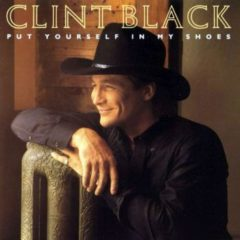 Clint Black ‎– Put Yourself In My Shoes