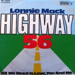 Lonnie Mack - Highway 56 / All We Need Is Love, You And Me 7""