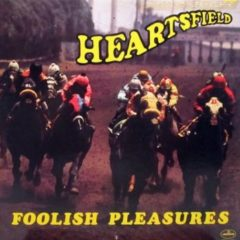 Heartsfield ‎– Foolish Pleasures