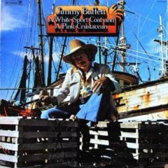 Jimmy Buffett ‎– A White Sport Coat And A Pink Crustacean