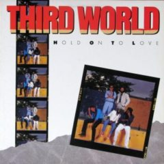 Third World ‎– Hold On To Love