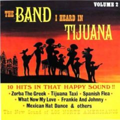 Los Norte Americanos ‎– The Band I Heard In Tijuana Volume 2