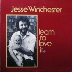 Jesse Winchester ‎– Learn To Love It