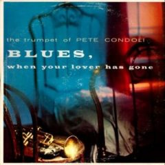 Pete Condoli ‎– Blues, When Your Lover Has Gone